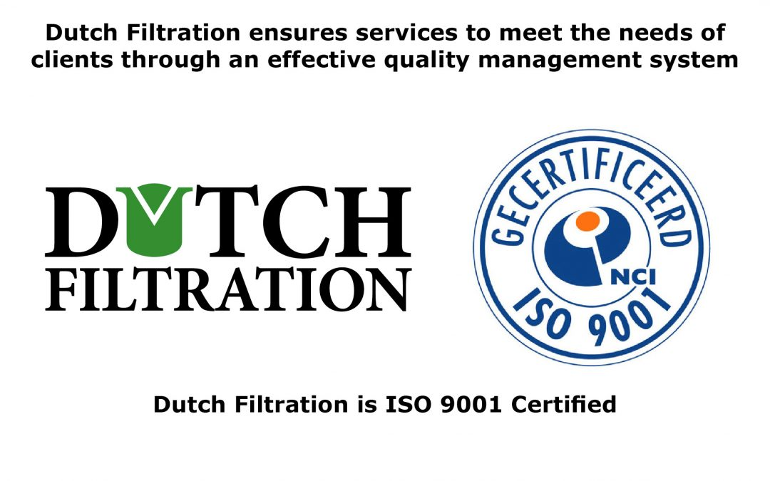 Dutch Filtration is proud to announce we are ISO 9001 certified